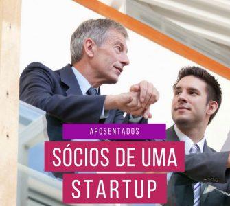 aposentados sócios startups