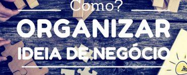 Como organizar uma ideia de negócio